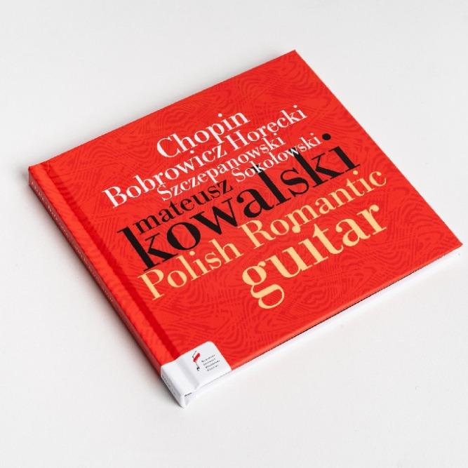 Romantyczna Polska muzyka gitarowa w interpretacji znakomitego wirtuoza gitary Mateusza Kowalskiego